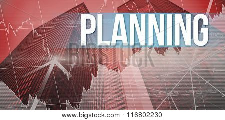 The word planning and stocks and shares against skyscraper