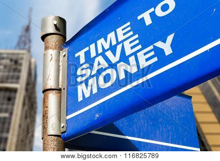 Time To Save Money written on road sign