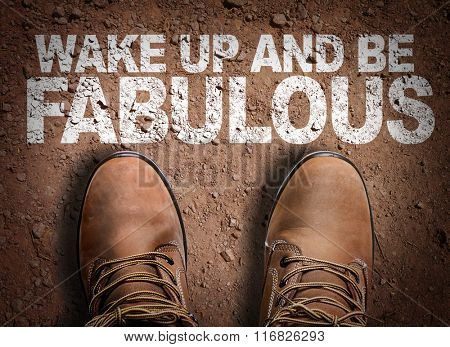 Top View of Boot on the trail with the text: Wake Up and Be Fabulous