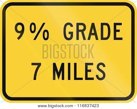 United States Mutcd Road Sign - Next 7 Miles 9 Percent Grade