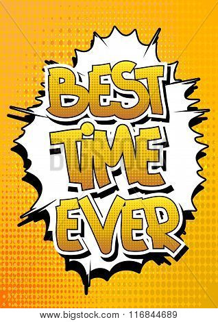 Best Time Ever - Comic Book Style Word.
