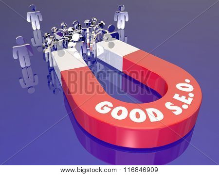 Good SEO words on a red metal magnet to symbolize drawing visitors or readers to your website with effective search engine optimization techniques