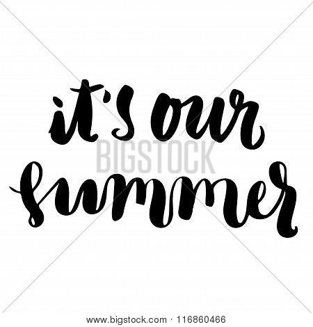 Its Our Summer Brush Lettering.