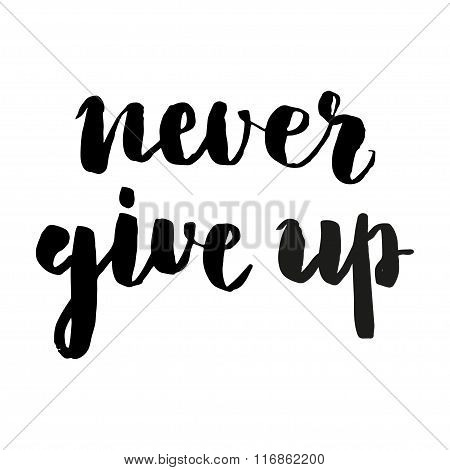 Never Give Up Brush Lettering.