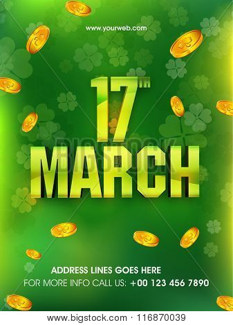 Glossy text 17 March on falling gold coins and four leaves clovers decorated green background for St. Patrick's Day celebration.