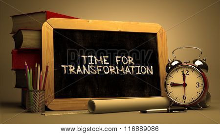 Time for Transformation - Chalkboard with Hand Drawn Text.