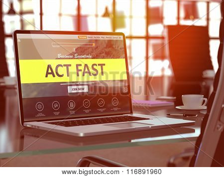 Act Fast Concept on Laptop Screen.
