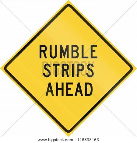 Road Sign Used In The Us State Of Texas - Rumble Strips Ahead
