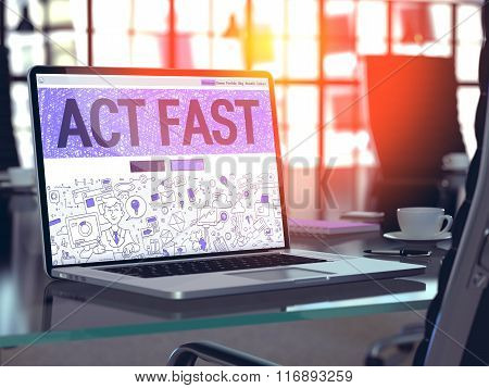 Act Fast - Concept on Laptop Screen.