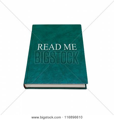 Read Me. Manual Book With Green Cover Isolated