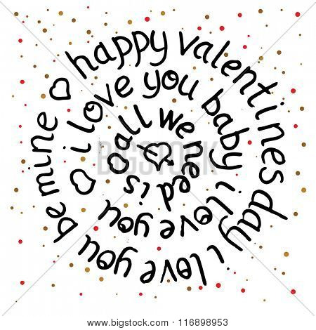 Valentines day round lettering on dot background. Vector illustration. All we need is love. I love you baby. Happy valentines day. Be mine text.