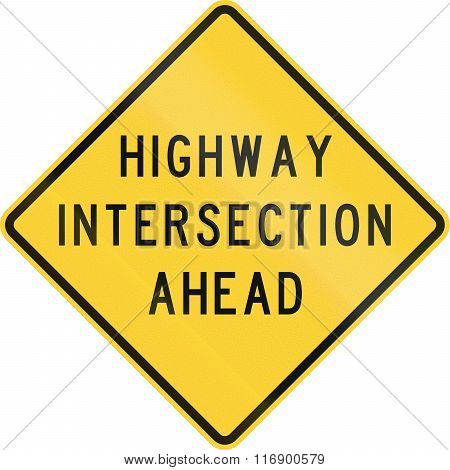 Road Sign Used In The Us State Of Texas - Highway Intersection Ahead