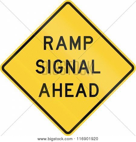 Road Sign Used In The Us State Of Texas - Ramp Signal Ahead