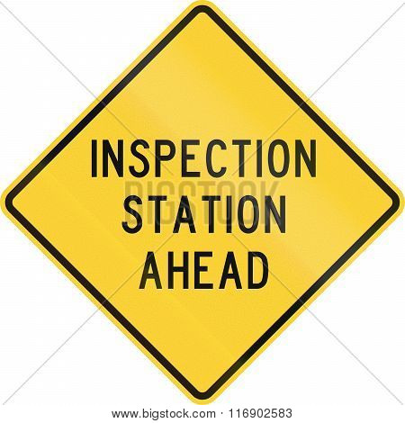Road Sign Used In The Us State Of Texas - Inspection Station Ahead