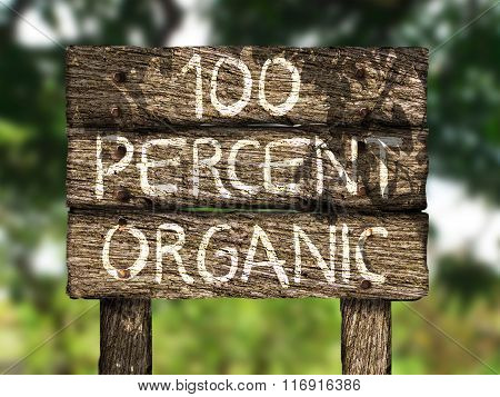 One Hundred (100) Percent Organic Old Wood Sign On Nature Background