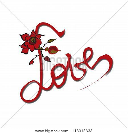 Vector Love inscription  with hand-drawn letter, and  rose isolated . Valentine's day greeting card.