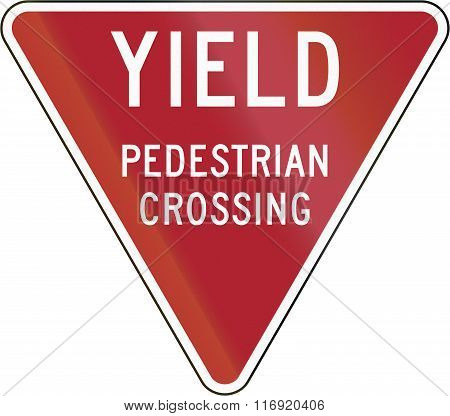 Yield To Pedestrian Crossing Sign In The United States