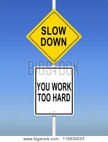 Slow Down, You Work Too Hard