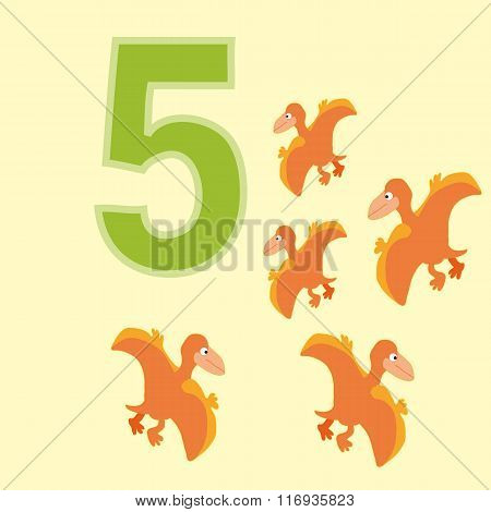 The Number 5. Five Dinosaurs (pteranodon ).