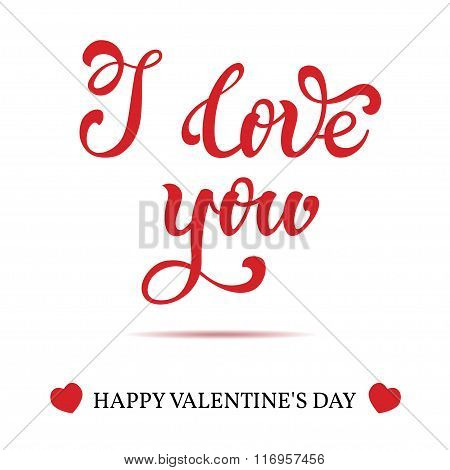 I Love You Hand Lettering Greeting Card. Happy Valentine's Day. Typographical Vector Background. Han