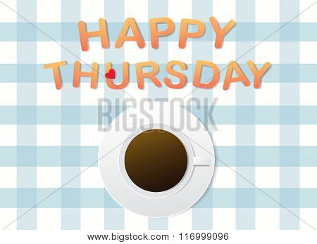 'Happy Thursday' letters and a cup of coffee on grey fabric background.