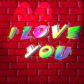 I Love You Graffiti On Red Brick Wall