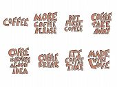 Coffee Theme Phrases Isolated On White Background. Coffee Is Always A Good Idea, Made With Love Phra poster