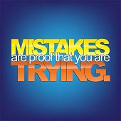 stock photo of motivational  - Mistakes are proof that you are trying - JPG