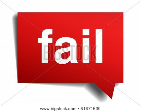 Fail Red 3D Realistic Paper Speech Bubble Isolated On White