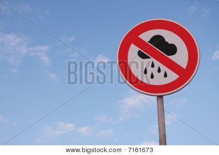 No Raining Or Bad Weather Road Sign