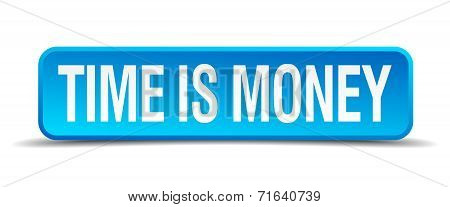 Time Is Money Blue 3D Realistic Square Isolated Button