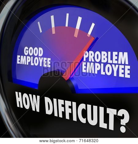 Problem Employee vs Good Worker words on gauge measuring difficult people in workplace