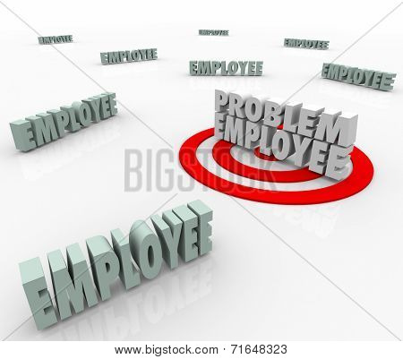 Problem Employee targeted in a workforce of employees, workers and other people as the difficult person in the group