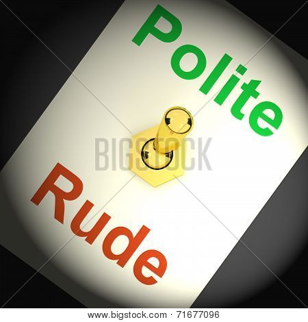 Polite Rude Switch Shows Manners And Disrespect