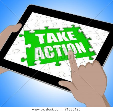 Take Action Tablet Means Urge Inspire Or Motivate