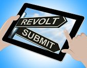 picture of revolt  - Revolt Submit Tablet Meaning Rebellion Or Acceptance - JPG