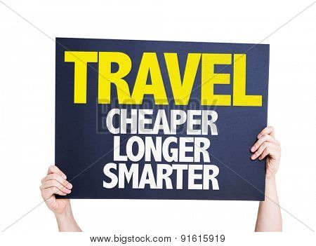 Travel Cheaper Longer Smarter card isolated on white