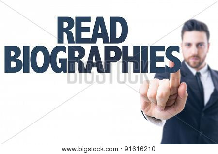 Business man pointing the text: Read Biographies