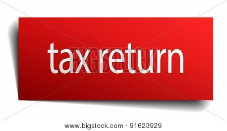 Tax Return Red Paper Sign On White Background