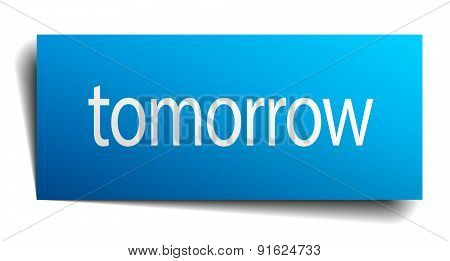 Tomorrow Blue Paper Sign Isolated On White
