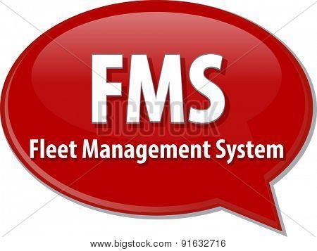 word speech bubble illustration of business acronym term FMS Fleet Management System