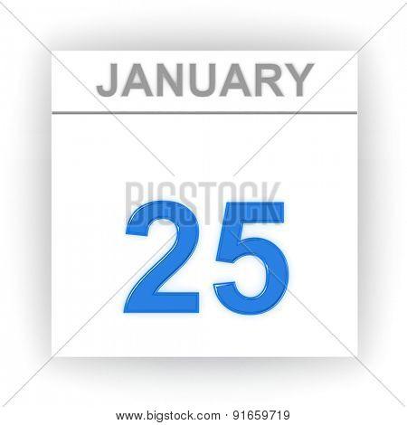 January 25. Day on the calendar. 3d