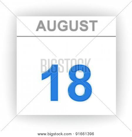 August 18. Day on the calendar. 3d