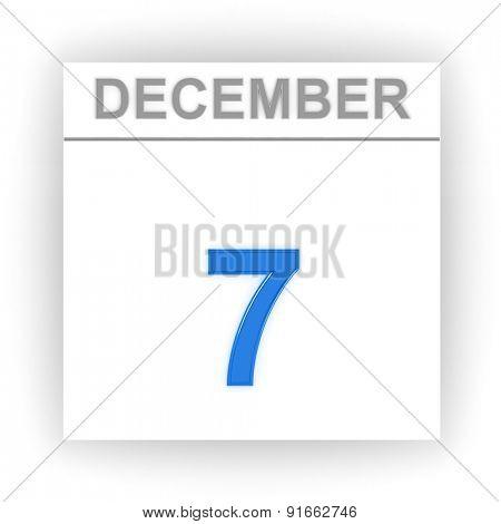 December 7. Day on the calendar. 3d