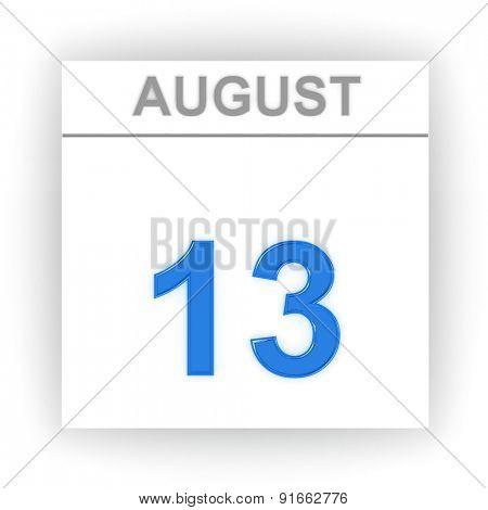 August 13. Day on the calendar. 3d