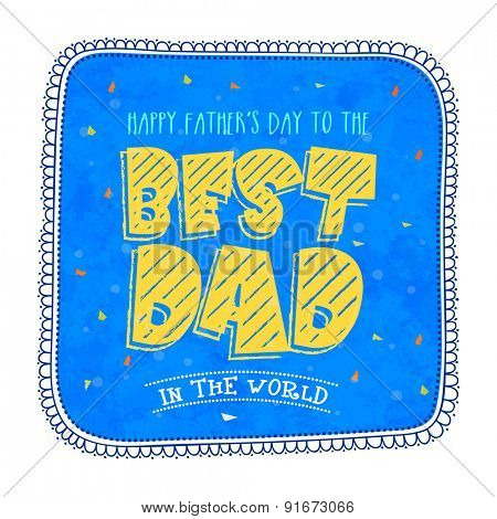 Beautiful greeting card design for Happy Father's Day celebrations with funky text