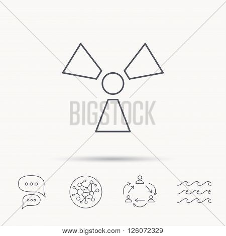Radiation icon. Radiology sign. Global connect network, ocean wave and chat dialog icons. Teamwork symbol.