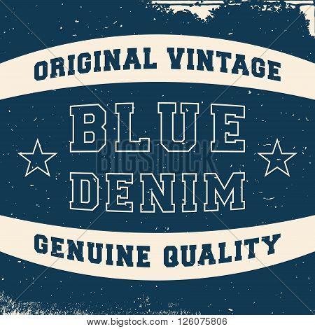 T-shirt print design. Blue denim vintage label. Printing and badge applique label t-shirts jeans casual wear. Vector illustration.
