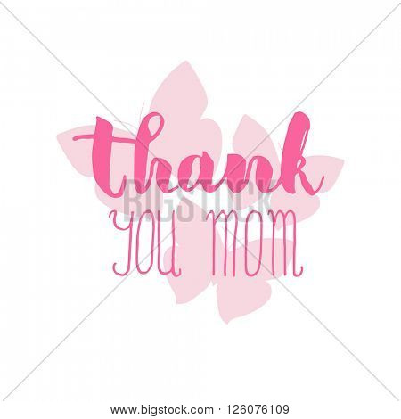 Greeting watercolor card. Mother's day.Thank you mom.Colorful hand drawn background with calligraphy handlettering text on  pink butterfly background