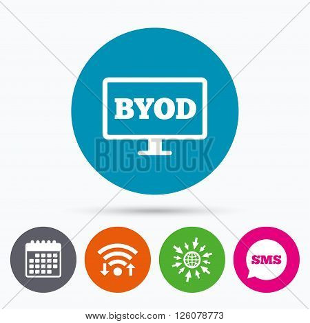 Wifi, Sms and calendar icons. BYOD sign icon. Bring your own device symbol. Monitor tv icon. Go to web globe.